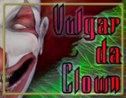 VulgarDaClown